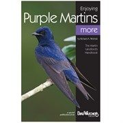 Birdwatchers Digest Enjoying Purple Martins More